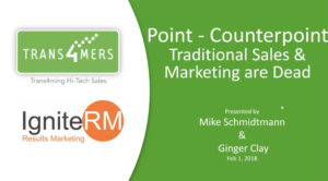 Point-Counterpoint Traditional Sales & Marketing are Dead